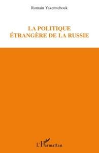Romain Yakemtchouk - La politique étrangère de la Russie.