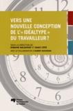 """Romaine Malenfant et Nancy Côté - Vers une nouvelle conception de l'""""idéaltype"""" du travailleur ?."""