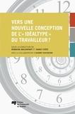 Romaine Malenfant et Nancy Côté - Vers une nouvelle conception de l'«idéaltype» du travailleur?.