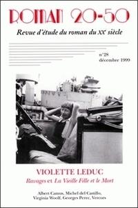 Michèle Hecquet et Paul Renard - Roman 20-50 N° 27/décembre 1999 : Violette Leduc, Ravages et La Vieille fille et le mort - Albert Camus, Michel del Castillo, Virginia Woolf, Georges Perec, Vercors.