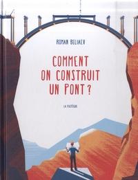 Roman Beliaev - Comment construire un pont ?.