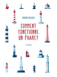 Roman Beliaev - Comment fonctionne un phare ?.