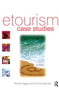 Roman Egger et Dimitrios Buhalis - E-tourism Case Studies - Management and Marketing Issues.