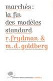 Roman Frydman et Michael D. Goldberg - Marchés : la fin des modèles standard.