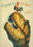 Roman Garcia Mora et Cristina Maria Banfi - Ce poulet est un T-Rex ! - Le grand livre de l'évolution animale.