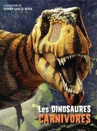 Téléchargez des livres en ligne gratuitement yahoo Les dinosaures carnivores par Roman Garcia Mora, Giuseppe Brillante, Anna Cessa DJVU in French