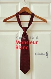 Roman Graf - Monsieur Blanc.