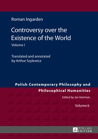 Roman Ingarden - Controversy over the Existence of the World - Volume I.