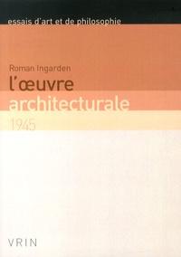 Roman Ingarden - L'oeuvre architecturale (1945).