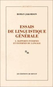 Roman Jakobson - Essais linguistiques - Tome 2, Rapports internes et externes du langage.