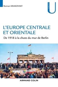 Roman Krakovsky - L'Europe centrale et orientale - De 1918 à la chute du mur de Berlin.
