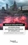 Roman Krakovsky - Le populisme en Europe centrale et orientale - Un avertissement pour le monde ?.