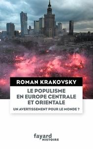 Télécharger depuis google books en pdf Le populisme en Europe centrale et orientale  - Un avertissement pour le monde ? 9782213705965 par Roman Krakovsky  en francais