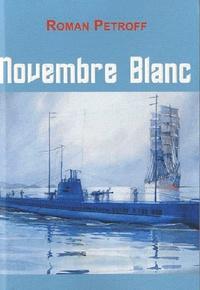 Roman Petroff - Novembre blanc - Récit de l'exil.