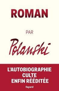 Roman Polanski - Roman par Polanski.