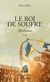 Roman Rijka - Le roi de soufre - Révolution.