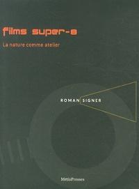 Roman Signer et François Bovier - Films super-8 - La nature comme atelier. 1 DVD