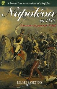 Roman Soltyk - Napoléon en 1812 - Mémoires historiques et militaires sur la campagne de Russie.