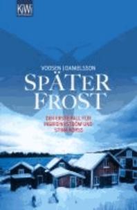 Roman Voosen et Kerstin Signe Danielsson - Später Frost - Der erste Fall für Ingrid Nyström und Stina Forss.