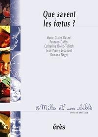 Romana Negri et Catherine Dolto-Tolitch - Que savent les foetus ?.