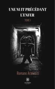 Romane Aranzasti - Une nuit précédant l'enfer Tome 1 : .