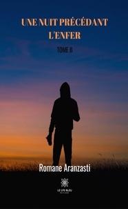 Romane Aranzasti - Une nuit précédant l'enfer Tome 2 : .