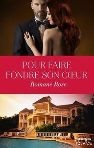 Romane Rose - Pour faire fondre son coeur.