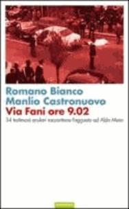 Romano Bianco et Manlio Castronuovo - Via Fani ore 9.02. 34 testimoni oculari raccontano l'agguato ad Aldo Moro.