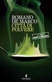 Romano De Marco - Città di polvere - La serie Nero a Milano.
