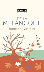 Romano Guardini - De la mélancolie.