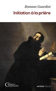 Romano Guardini - Initiation à la prière.