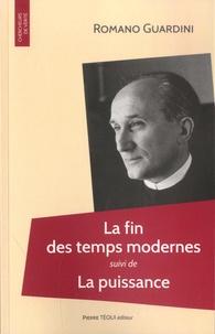La fin des temps modernes- Suivi de La puissance - Romano Guardini |