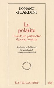 Romano Guardini - La polarité - Essai d'une philosophie du vivant concret.