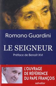 Romano Guardini - Le Seigneur - Méditations sur la personne et la vie de Jésus-Christ.