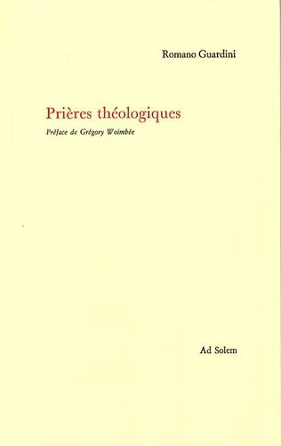 Romano Guardini - Prières théologiques.