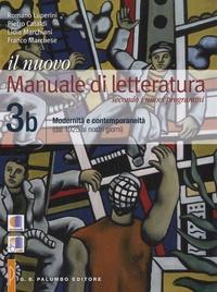 Romano Luperini et Pietro Cataldi - Il nuovo Manuale di letteratura - Volume 3a : Naturalismo, simbolismo e avanguardie (dal 1861 al 1925) + Volume 3b : Modernita e contemporaneita (dal 1925 ai nostri giorni).