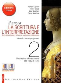 Romano Luperini et Pietro Cataldi - Il nuovo. La scrittura e l'interpretazione - Tome 2 : Umanesimo e Rinascimento (dal 1380 al 1545).