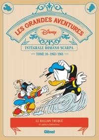 Romano Scarpa - Les grandes aventures - Intégrale Romano Scarpa Tome 10 : 1963/1964 - Le Ballon truqué et autres histoires.