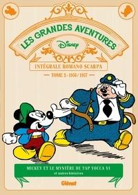 Romano Scarpa - Les grandes aventures - Intégrale Romano Scarpa Tome 2 : 1956/1957 - Mickey et le mystère de Tap Yocca VI et autres histoires.