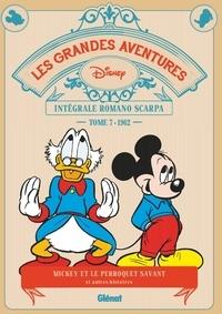 Romano Scarpa - Les grandes aventures - Intégrale Romano Scarpa Tome 7 : 1962 - Mickey et le perroquet savant et autres histoires.