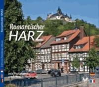 Romantischer Harz - Mit Panorama- und Hexenstiegkarte. Dreisprachige Ausgabe.