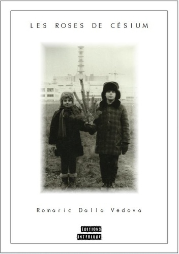 Romaric Dalla Vedova - Les roses de Césium.