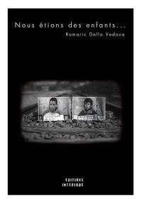Romaric Dalla Vedova - Nous étions des enfants....
