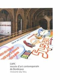Romaric Favre - CAPC musée d'art contemporain de Bordeaux - Histoire du lieu.