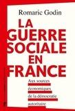 Romaric Godin - La guerre sociale en France - Aux sources écnomiques de la démocratie autoritaire.