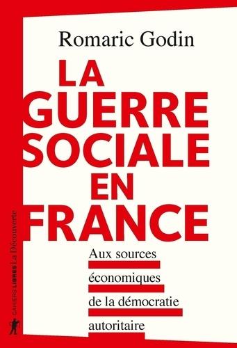 La guerre sociale en France. Aux sources écnomiques de la démocratie autoritaire