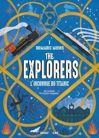 Romaric Moins - The explorers Tome 1 : L'inconnu du Titanic.