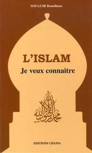 Romdhane Souguir - L'Islam ! - Je veux connaître.