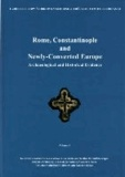Rome, Constantinople and Newly-Converted Europe. 2 volumes - Archaeological and Historical Evidence.
