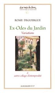 Rome Deguergue - Ex-Odes du jardin - Variations & autres collages d'intemporalité.